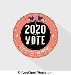2020 United States of America President Election Vote Badge Vintage Design Vector Illustration.