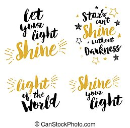 Christian lettering set - Let your light shine, light of the world, stars can't shine without darkness, shine your light, vector gold and black with stars and light rays card, poster, invitation, print
