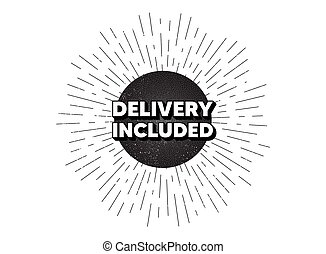 Delivery included. Free shipping sign. Vector