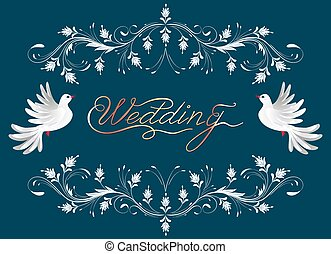 Floral ornament frame and two dove for decorative celebration greeting card or wedding invitation with caligraphic inscription