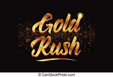 gold rush word text with sparkle and glitter background suitable for card, brochure or typography logo design