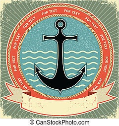 Nautical anchor. Vintage label on old paper texture