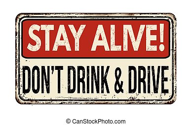 Stay alive! Don't drink and drive vintage metallic sign